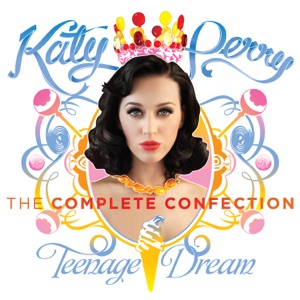 Teenage Dream: The Complete Confection Mp3 Download