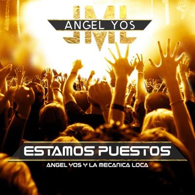 Estamos Puestos - Single - Angel Yos y La Mecanica Loca