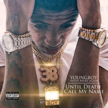 Until Death Call My Name YoungBoy Never Broke Again album songs, reviews, credits