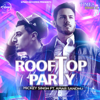 Rooftop Party (feat. Amar Sandhu) - Mickey Singh