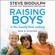 Steve Biddulph - Raising Boys in the 21st Century