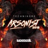 Technikore - Arsonist 2018