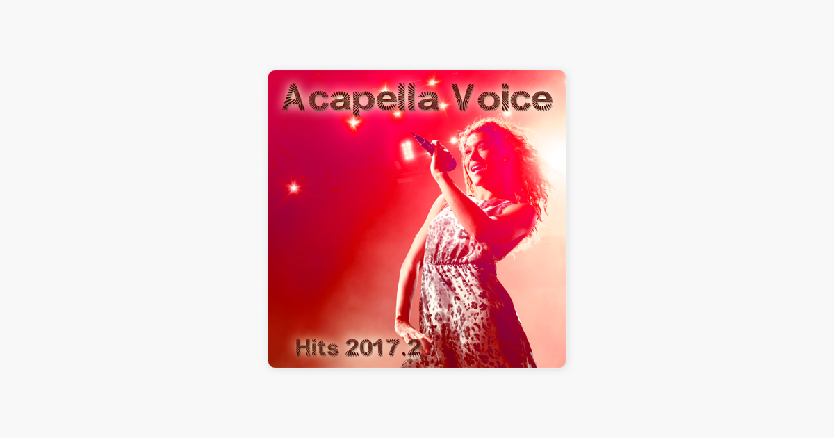 Acapella Voice Hits 2017 2 by Various Artists