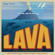 "Lava (From ""Lava"") - Kuana Torres Kahele, Napua Greig & James Ford Murphy"