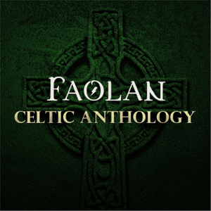 Faolan - Celtic Anthology