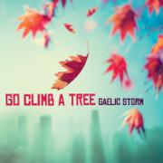 Go Climb a Tree - Gaelic Storm - Gaelic Storm