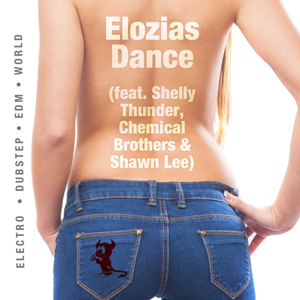 Elozias Dance (feat. Shelly Thunder, Chemical Brothers & Shawn Lee)