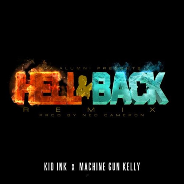 Hell & Back (Remix) [feat. Machine Gun Kelly] - Single
