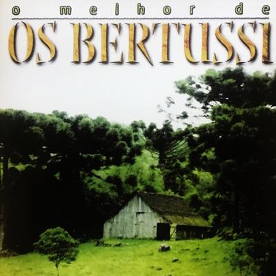 O Melhor de Os Bertussi - Os Bertussi