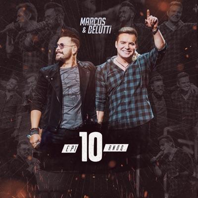 Marcos & Belutti: 10 Anos (Ao Vivo) - EP1 - Marcos e Belutti