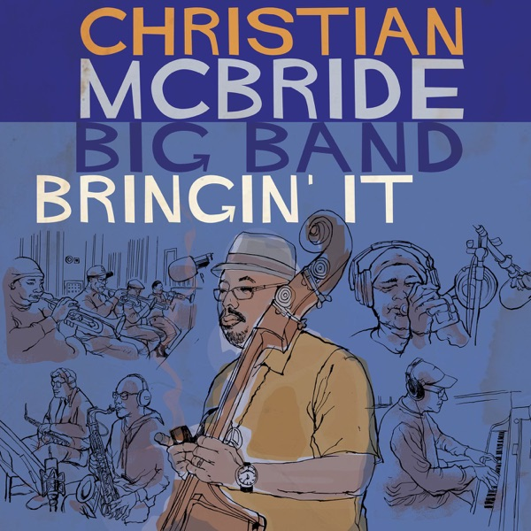 Christian Mcbride Big Band - Used 'ta Could
