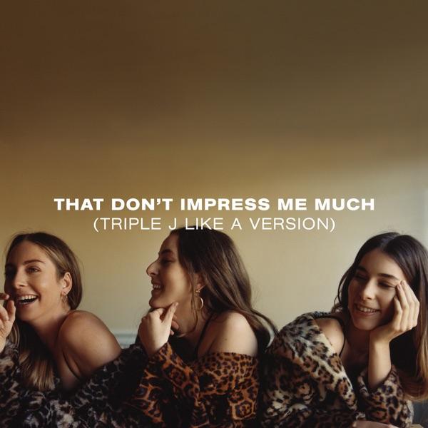 That Don't Impress Me Much (triple j Like a Version) - Single
