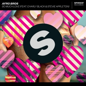 Afro Bros - So Much Love feat. Charly Black & Stevie Appleton