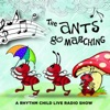 The Ants Go Marching - A Rhythm Child Live Radio Show - EP