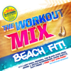 The Workout Mix - Beach Fit! - Various Artists