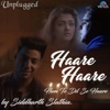 Haare Haare - Hum To Dil Se Haare (Unplugged)