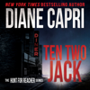 Ten Two Jack: Hunting Lee Child's Jack Reacher: The Hunt for Jack Reacher Series, Book 10 (Unabridged) - Diane Capri