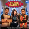 Thade Rahiyo Single