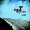 Download Desperate Man - Eric Church Video