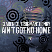 Clarence Frogman Henry - You Always Hurt the One You Love