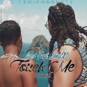 Mel - Touch Me feat. JmaX [Remix]