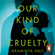 Araminta Hall - Our Kind of Cruelty