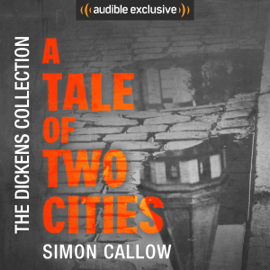 A Tale of Two Cities: The Dickens Collection: An Audible Exclusive Series (Unabridged) audiobook