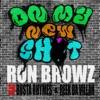 On My New S**t (feat. Busta Rhymes & Reek Da Villan) - Single, Ron Browz