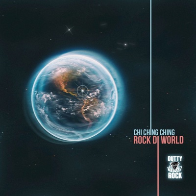 Rock Di World (feat. Dutty Rock Productions) - Chi Ching Ching song