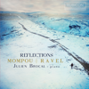 Mompou & Ravel: Reflections - Julien Brocal