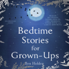 Ben Holden - Bedtime Stories for Grown-ups (Unabridged) artwork