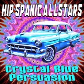 Hip Spanic Allstars - Crystal Blue Persuasion