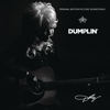 Dumplin' (Original Motion Picture Soundtrack) - Dolly Parton