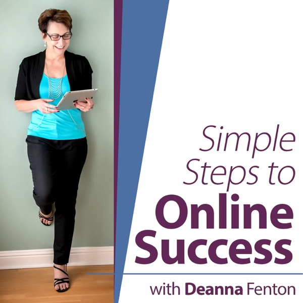Simple Steps to Online Success with Deanna Fenton