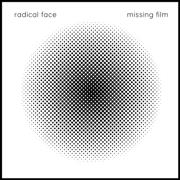 Missing Film - Radical Face - Radical Face