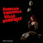 Wolfsuka - Duncan Trussell Kills Vampires