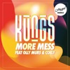 More Mess feat Olly Murs Coely Hugel Remix Single