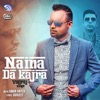Naina Da Kajra Single