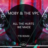 All the Hurts We Made (T78 Remix) - Single