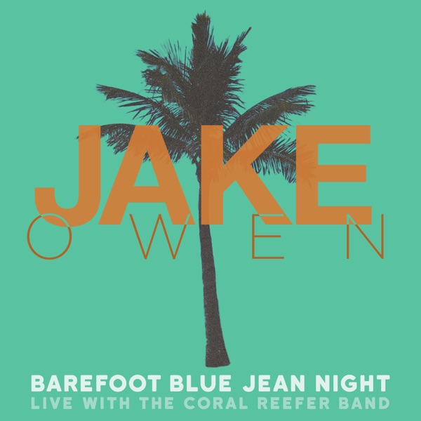 Barefoot Blue Jean Night (Live) [feat. Coral Reefer Band] - Single