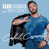 Cahil Cesareti (feat. İrem Derici)