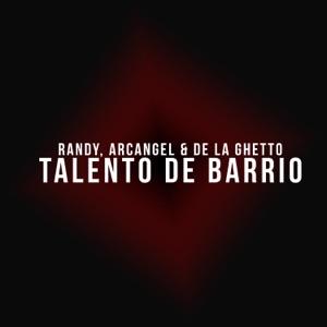Talento de Barrio (feat. Arcangel & De La Ghetto) - Single Mp3 Download