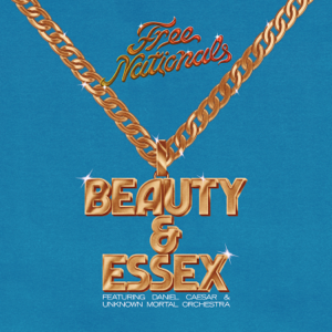 Beauty & Essex (feat. Daniel Caesar & Unknown Mortal Orchestra) - Free Nationals