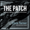 Chris Turner - The Patch: The People, Pipelines, and Politics of the Oil Sands (Unabridged) artwork