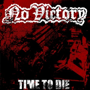 Time to Die - No Victory - No Victory