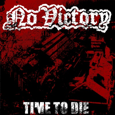 Time to Die - No Victory album
