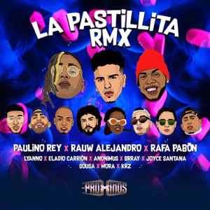 La Pastillita (Remix) [feat. Rafa Pabön, Lyanno, Eladio Carrión, Anonimus, Brray, Joyce Santana, Sousa, Mora & KRZ] - Single Mp3 Download