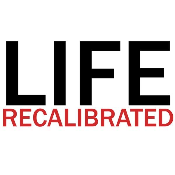 Life Recalibrated