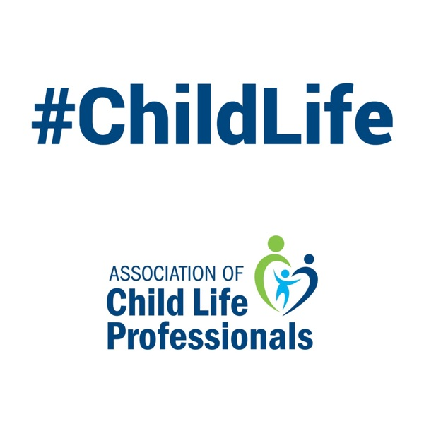 ChildLife - The ACLP Podcast for the Child Life Community