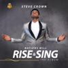 Nations Will Rise and Sing - Steve Crown